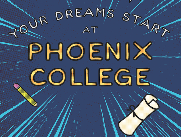 Your Dreams Start at Phoenix College