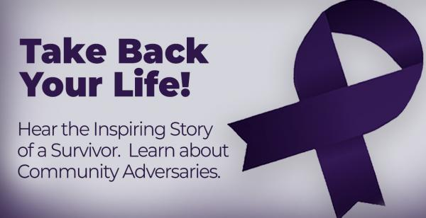 On Tuesday, October 26, Hear from a Domestic Abuse Survivor, and Learn about Resources to Regain Control of Your Life!
