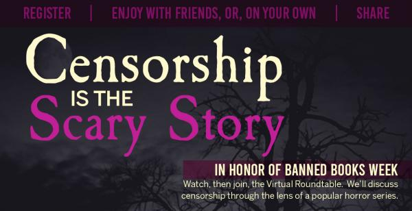 Banned Books- Censorship is the Scary Story - September 29