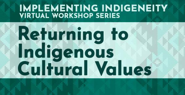[Implementing Indigineity 2 - Returning to Indigenous Cultural Values: @phoenixcollege]