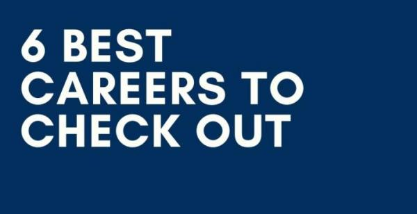6 Best Careers To Check Out